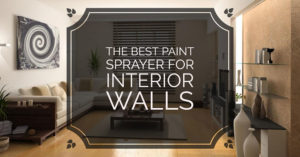 paint sprayer for Interior Wall